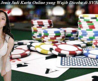 5 Jenis Judi Kartu Online yang Wajib Dicoba di SV388